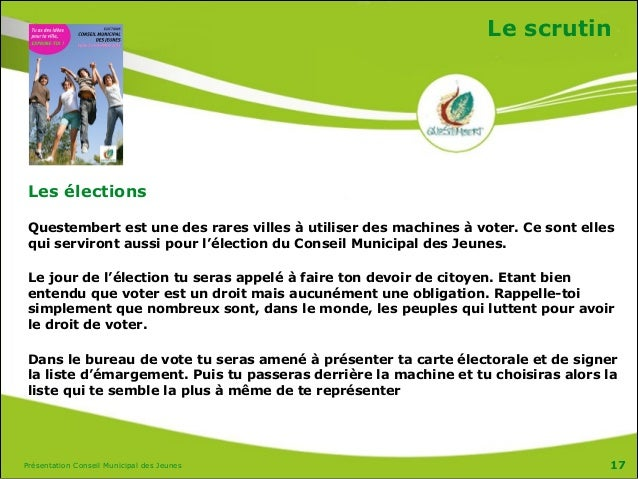 Présentation Conseil Municipal des Jeunes Le scrutin Les élections Questembert est une des rares villes à utiliser des mac...