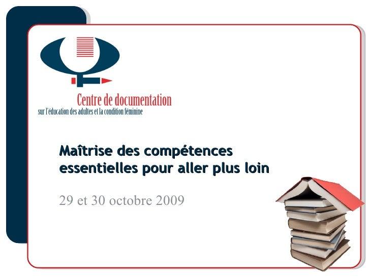 Maîtrise des compétences essentielles pour aller plus loin 29 et 30 octobre 2009