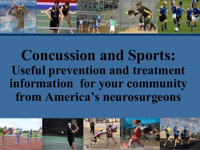 Concussion and Sports: Useful prevention and treatment information for your community from America's neurosurgeons