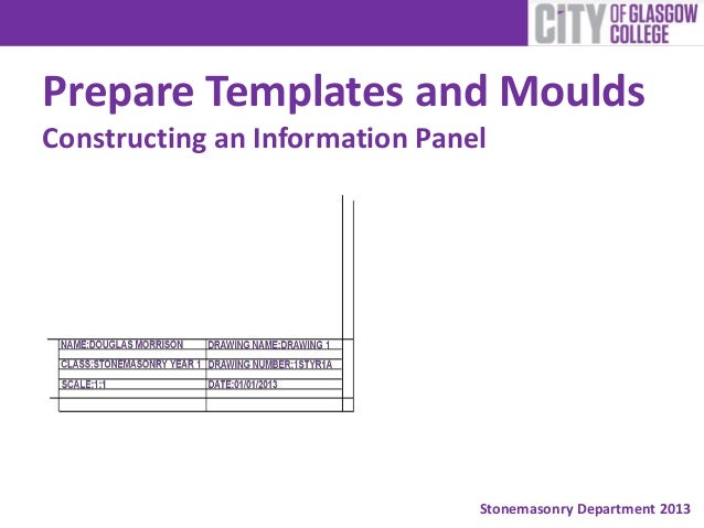 Stonemasonry Department 2013Prepare Templates and MouldsConstructing an Information Panel
