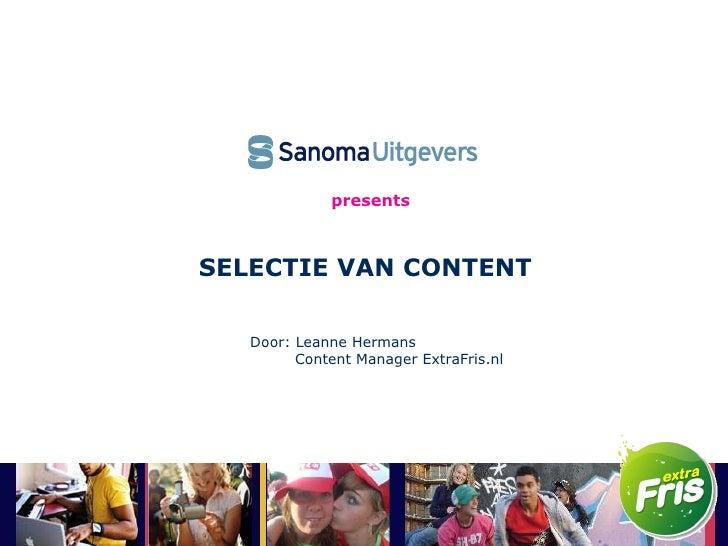 presents SELECTIE VAN CONTENT Door: Leanne Hermans   Content Manager ExtraFris.nl