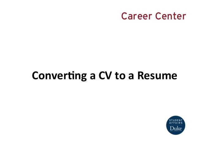 Career Center Conver(ng A CV To A ...  Convert Resume To Cv