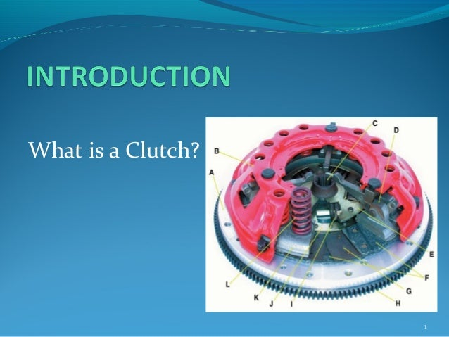 What is a Clutch? 1