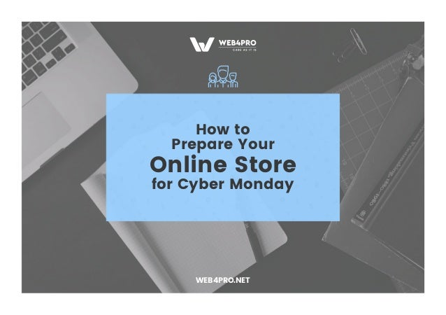 How to Prepare Your Online Store for Cyber Monday WEB4PRO.NET