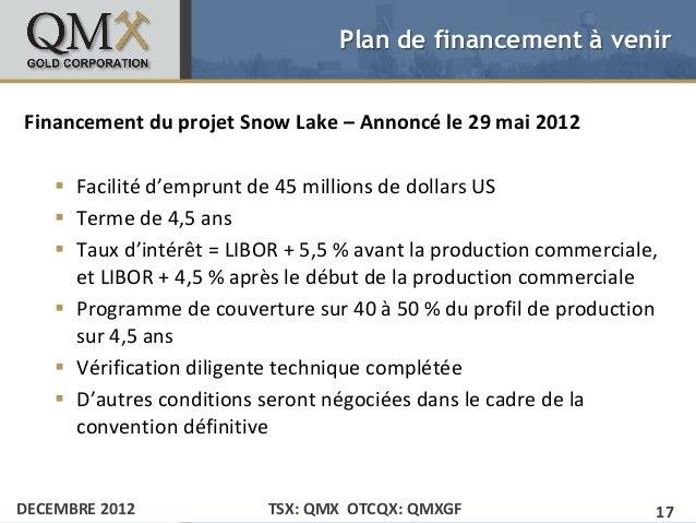 Plan de financement à venir• Click to edit Master text styles Snow Lake – Annoncé le 29 mai 2012Financement du projet    –...