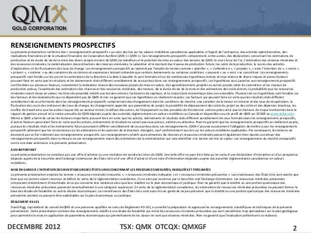 RENSEIGNEMENTS PROSPECTIFSLa présente présentation renferme des « renseignements prospectifs » au sens des lois sur les va...