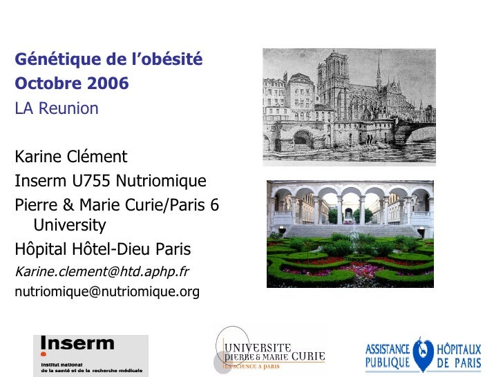 <ul><li>Génétique de l'obésité </li></ul><ul><li>Octobre 2006 </li></ul><ul><li>LA Reunion </li></ul><ul><li>Karine Clémen...