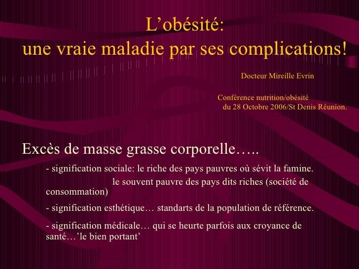 L'obésité: une vraie maladie par ses complications!   Docteur Mireille Evrin    Conférence nutrition/obésité    du 28 Octo...