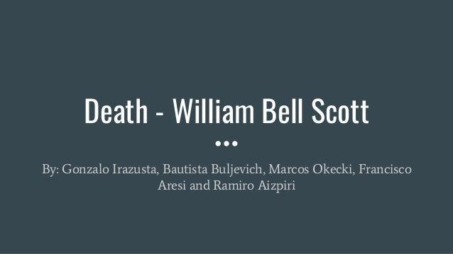 Death - William Bell Scott By: Gonzalo Irazusta, Bautista Buljevich, Marcos Okecki, Francisco Aresi and Ramiro Aizpiri