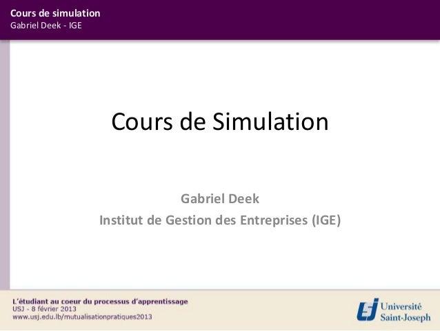 Cours de simulationGabriel Deek - IGE                      Cours de Simulation                                   Gabriel D...