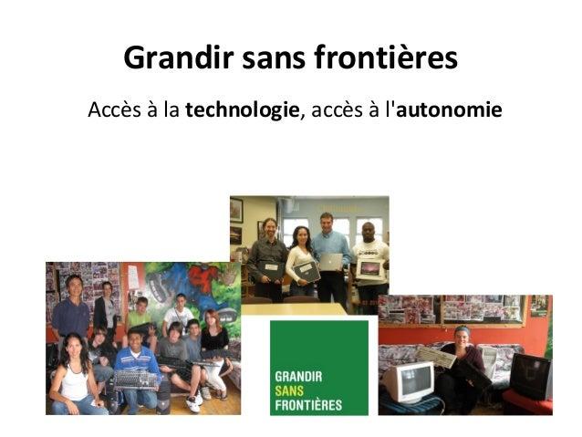Grandir sans frontières Accès à la technologie, accès à l'autonomie
