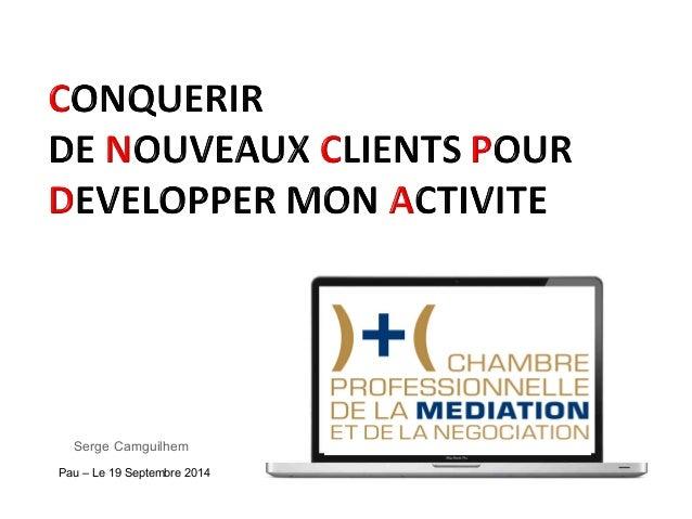 Serge Camguilhem  Pau – Le 19 Septembre 2014