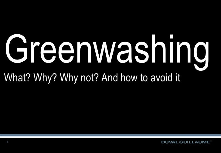 Greenwashing What? Why? Why not? And how to avoid it