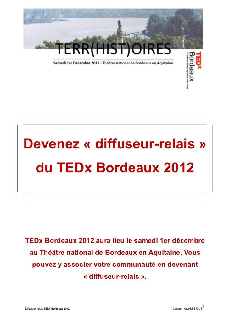 Devenez « diffuseur-relais »        du TEDx Bordeaux 2012TEDx Bordeaux 2012 aura lieu le samedi 1er décembre   au Théâtre ...
