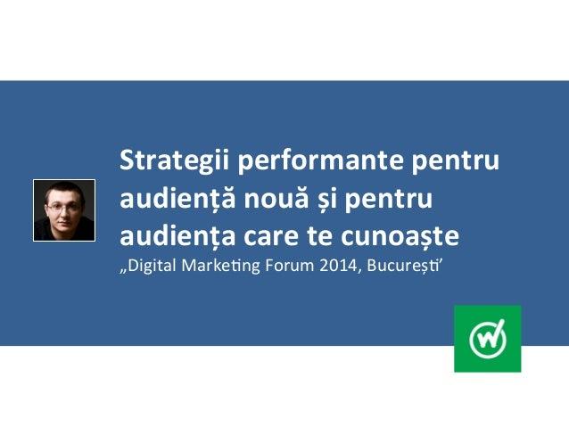 Strategii  performante  pentru   audiență  nouă  și  pentru   audiența  care  te  cunoaște        ...