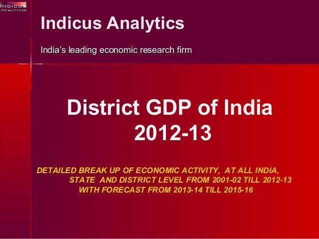 Indicus Analytics India's leading economic research firmIndia's leading economic research firm DETAILED BREAK UP OF ECONOM...