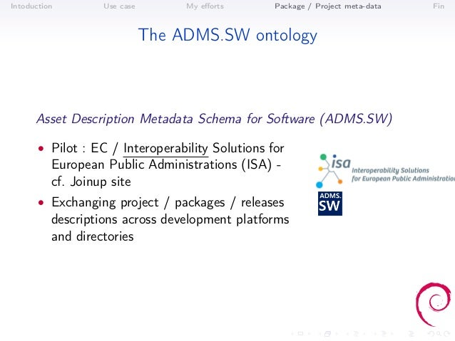 Intoduction        Use case        My efforts      Package / Project meta-data   Fin                              The ADMS....