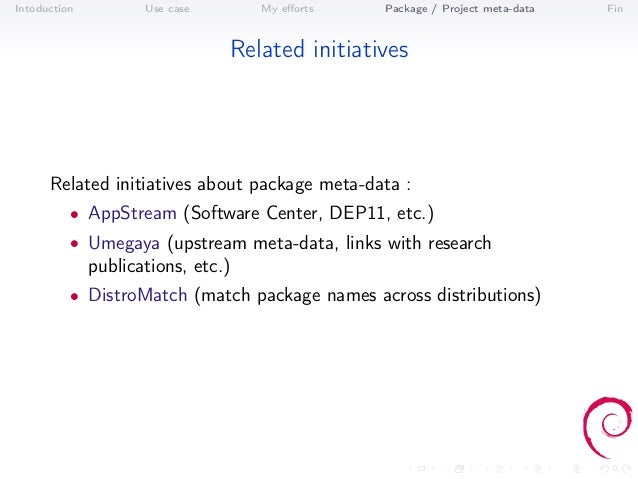 Intoduction          Use case       My efforts   Package / Project meta-data   Fin                                Related i...