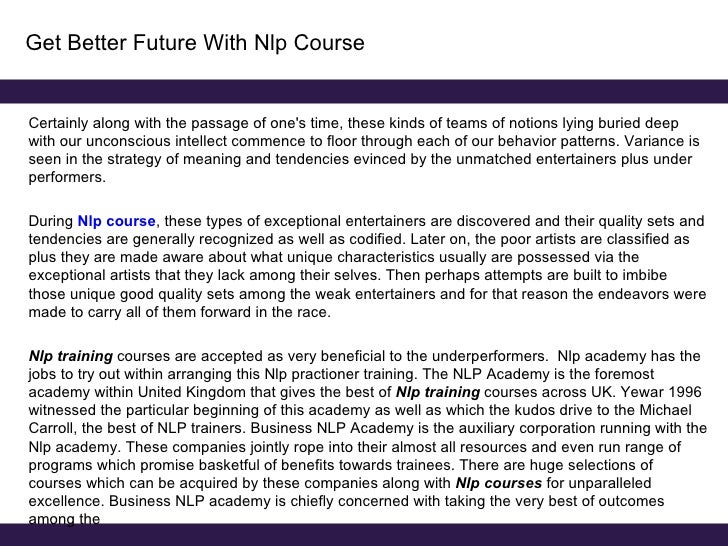 Get Better Future With Nlp Courseunderperformers that happen to be subjected to Nlp course tactics. They offer the very be...