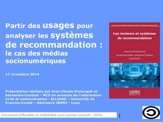 1  Partir des usages pour  analyser les systèmes  de recommandation :  le cas des médias  socionumériques  17 novembre 201...