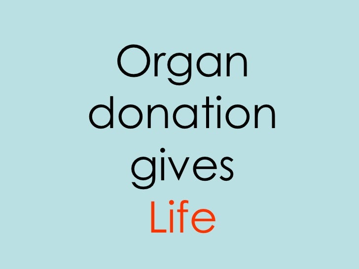 organ donation 3 essay Persuasive speech on organ donation essay sample pages: 4 word count: 863 rewriting possibility: 99% (excellent) category: donation population print this essay download this 3 opt-out organ donation system does not remove your own 'right' over your own body i.
