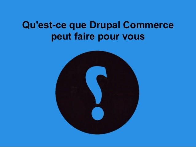 Qu'est-ce que Drupal Commerce peut faire pour vous