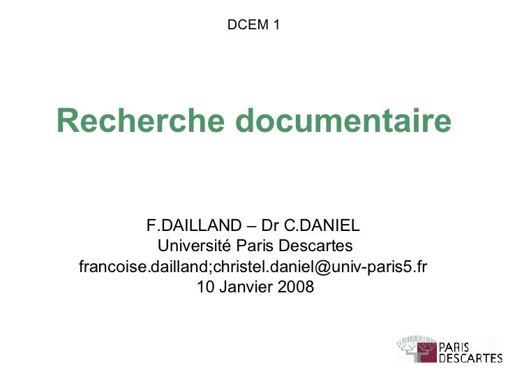 Recherche documentaire F.DAILLAND – Dr C.DANIEL Université Paris Descartes francoise.dailland;christel.daniel@univ-paris5....