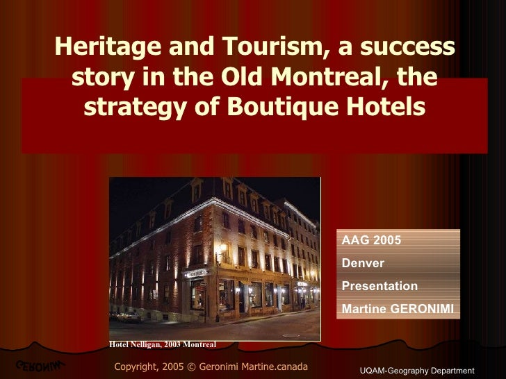 UQAM-Geography Department Copyright, 2005 © Geronimi Martine.canada GERONIMI Hotel Nelligan, 2003 Montreal Heritage and To...