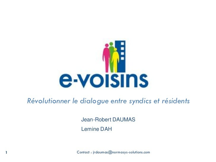 Révolutionner le dialogue entre syndics et résidents                     Jean-Robert DAUMAS                     Lemine DAH...