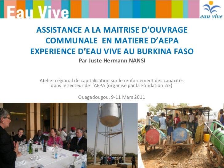 ASSISTANCE A LA MAITRISE D'OUVRAGE COMMUNALE  EN MATIERE D'AEPA EXPERIENCE D'EAU VIVE AU BURKINA FASO Par Juste Hermann NA...