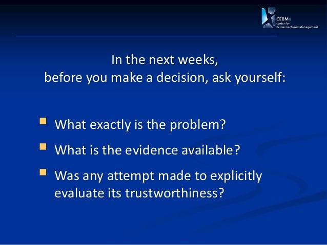 Evidence-Based Decision Making, The Case of Knowledge Worker Productivity
