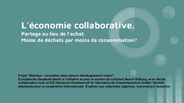 """L'économie collaborative. Partage au lieu de l'achat. Moins de déchets par moins de consommation? Projet """"Baladiya - nouve..."""