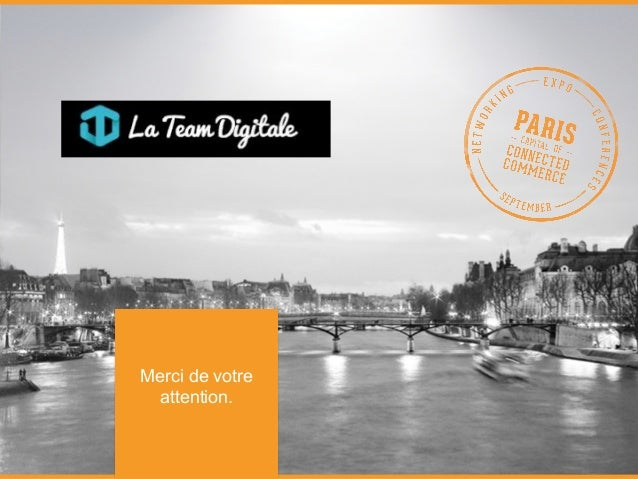 Merci de votre  attention.  E-COMMERCE PARIS www.ecommerceparis.com  L ' É V É N E M E N T C R O S S - C A N A L