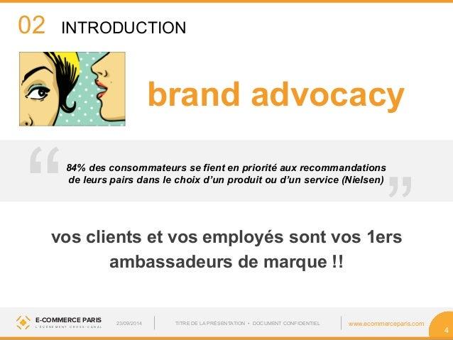 """02  """"  brand advocacy  84% des consommateurs se fient en priorité aux recommandations  de leurs pairs dans le choix d'un p..."""