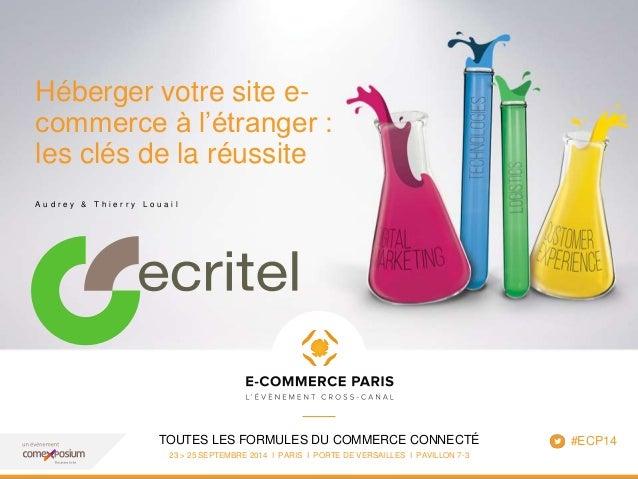 www.ecommerceparis.com  Héberger votre site e-commerce  à l'étranger :  les clés de la réussite  A u d r e y & T h i e r r...