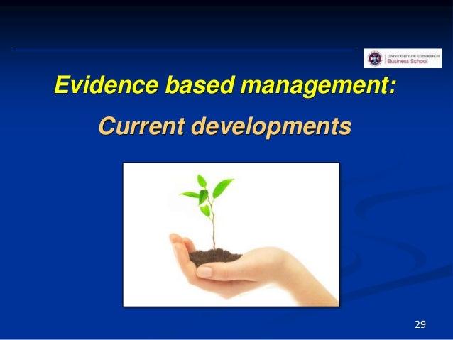 Evidence based management: Current developments 29