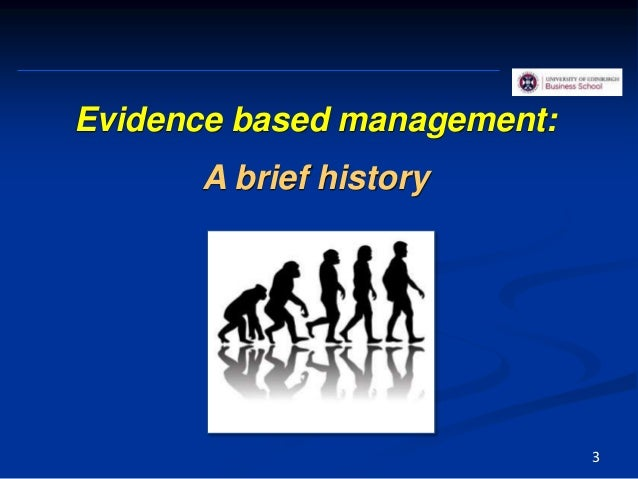 3 Evidence based management: A brief history