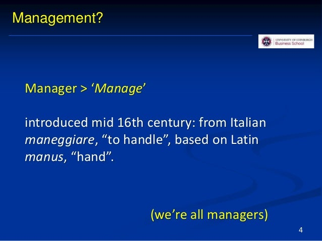 """4 Manager > 'Manage' introduced mid 16th century: from Italian maneggiare, """"to handle"""", based on Latin manus, """"hand"""". Mana..."""
