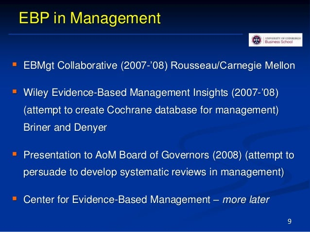 EBP in Management  EBMgt Collaborative (2007-'08) Rousseau/Carnegie Mellon  Wiley Evidence-Based Management Insights (20...
