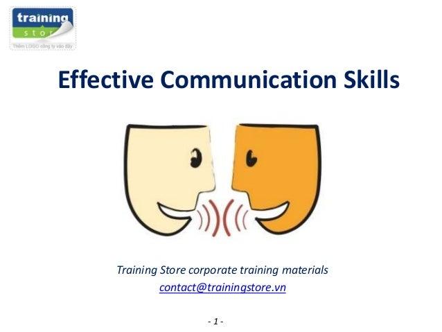 Effective Communication Skills  Training Store corporate training materials contact@trainingstore.vn -1-
