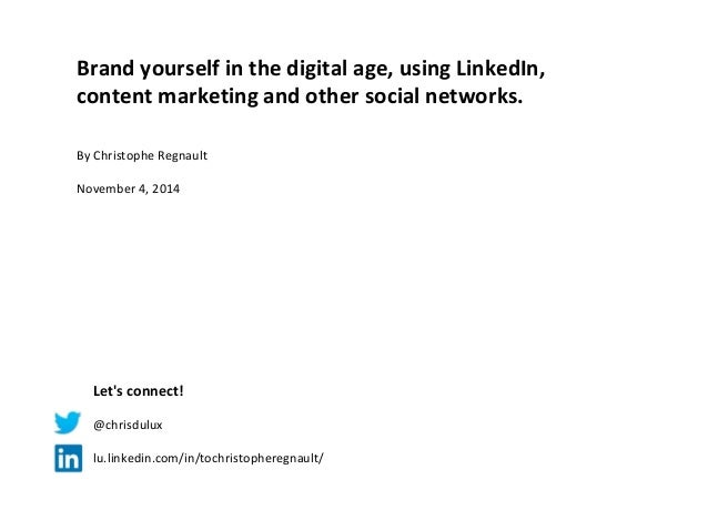Brand yourself in the digital age, using LinkedIn, content