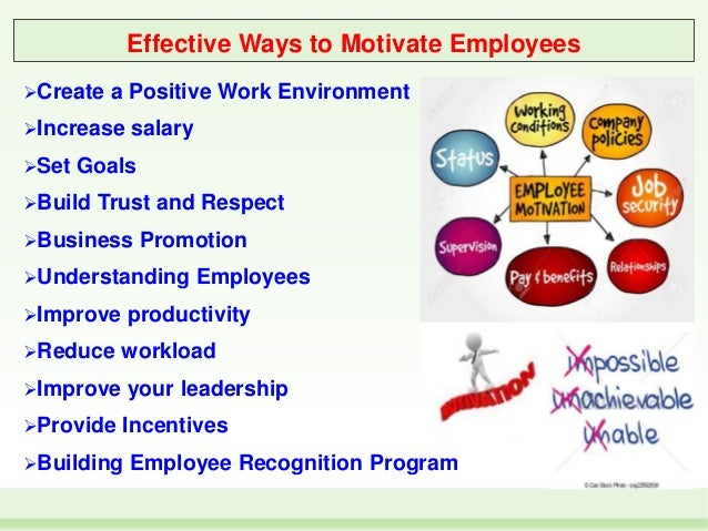explain ways to motivate staff to Employee productivity is a major concern for employers and lower productivity cannot be blamed on the employee entirely a lot of it has to do with the environment at.