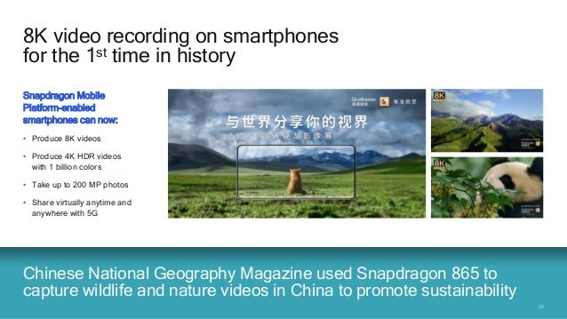 5656 Chinese National Geography Magazine used Snapdragon 865 to capture wildlife and nature videos in China to promote sus...