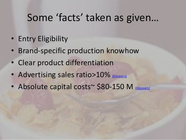 rte cereal barriers to entry When looking at supply side of rte cereal industry major costs to producers constitute of initial investment in production plant flexible manufacturing plants resulted in a rather high supply-side substitutability between different cereals.