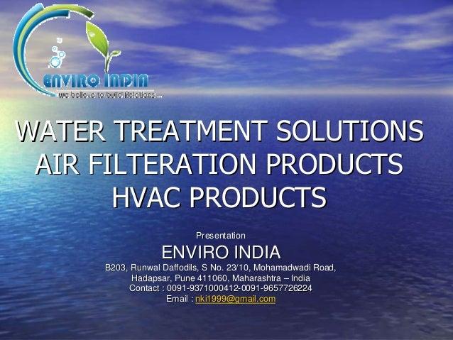 WATER TREATMENT SOLUTIONSWATER TREATMENT SOLUTIONSAIR FILTERATION PRODUCTSAIR FILTERATION PRODUCTSHVAC PRODUCTSHVAC PRODUC...