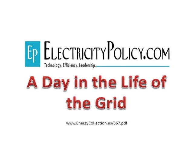 1  A Day in the Life of the Grid: July 21, 2011 This snapshot of the hour-‐by-‐hour operation of a large regio...