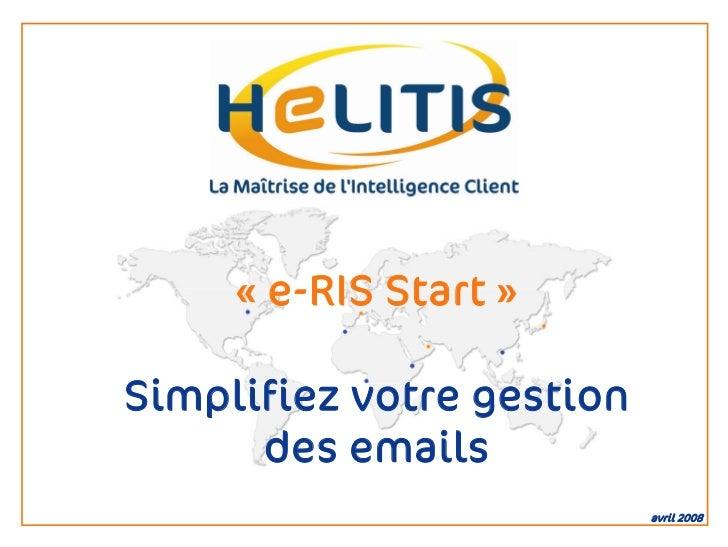 « e-RIS Start »  Simplifiez votre gestion       des emails                            avril 2008