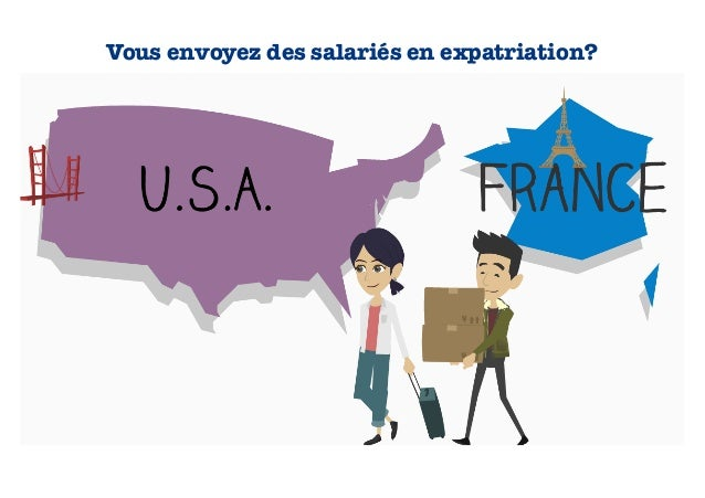 Vous envoyez des salariés en expatriation?