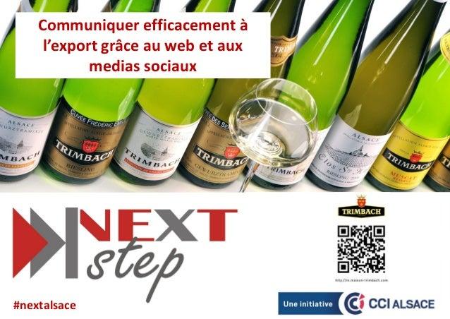 Communiquer efficacement à     l'export grâce au web et aux            medias sociaux#nextalsace