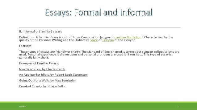 meaning of formal and informal essay This essay will explain my understanding of assessment and evaluation from the perspectives of development, formal, informal, special needs, and standards.
